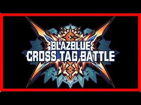 Breaking News | BlazBlue Cross Tag Battle Data Mining Reveals More Characters