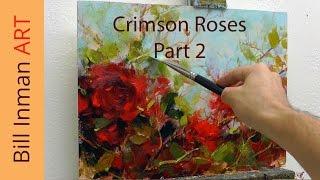 Art Class Oil Painting Demo Part 2 Crimson Roses - Muncie, Indiana