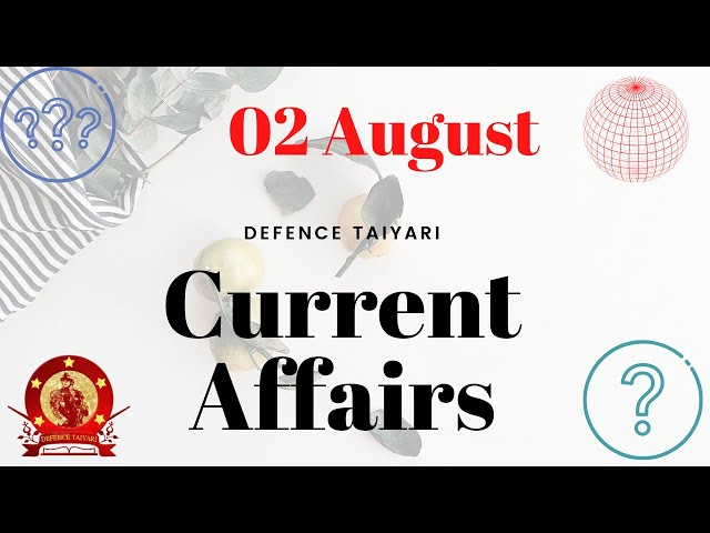Current Affairs 2021 | Daily Current Affairs 2021 | 02 August | Defence Taiyari