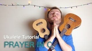 Prayer In C  - Ukulele Tutorial (Lilly Wood & The Prick, Robin Schulz)
