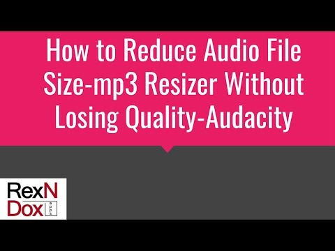 How to reduce audio file size-mp3 resizer without losing quality-Audacity
