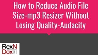 how to reduce audio file size-mp3 resizer without losing quality no software download