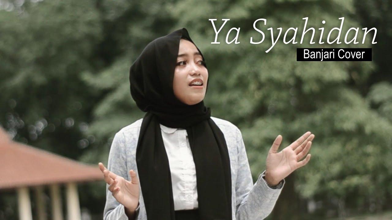 YA SYAHIDAN – BANJARI COVER :)-