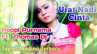 Urat Nadi Cinta. Lagu Tapsel Terbaru By. Namiro Production. Voc Thomas Dj Ft Poppi Purnama