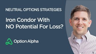 Iron Condor With NO Potential For Loss? Yep