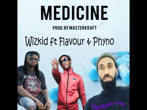 Wizkid Featuring Phyno & Flavour-Medicine Remix lyrics video