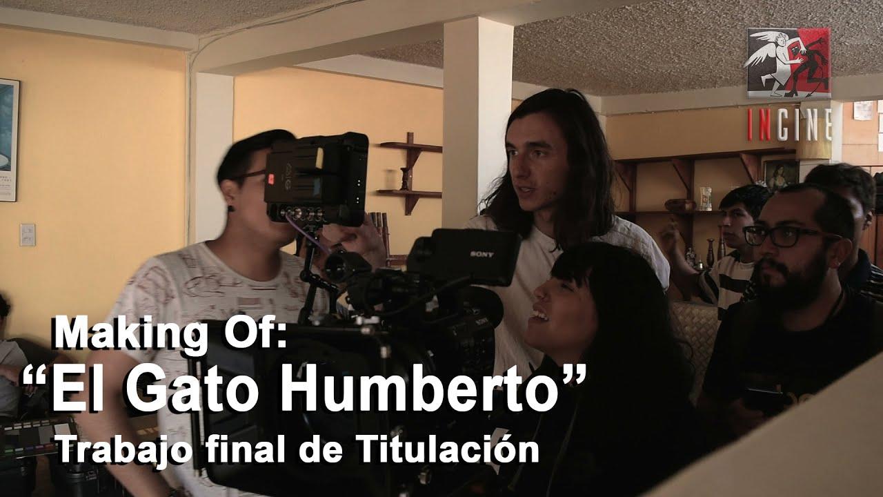 """""""¿Cuál es tu gato Humberto?: Tras Cámaras de El Gato Humberto"""" - Titulación (2019B)"""