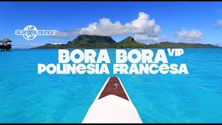 BORA BORA VIP | Polinesia Francesa #3