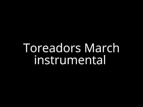 Toreadors March instrumental