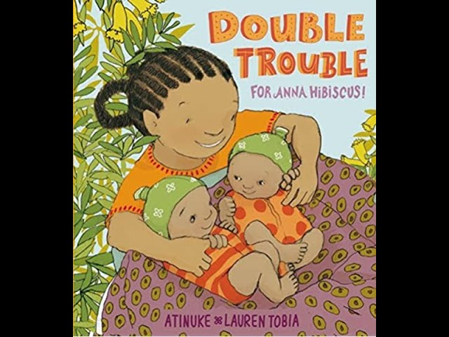 StoryTime with Allison: Double Trouble for Anna Hibiscus