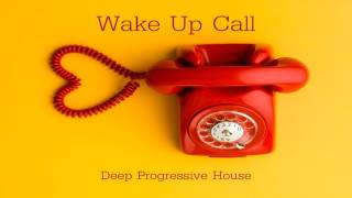 Wake Up Call From Deep Progressive House