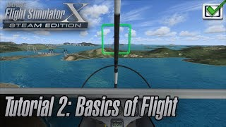 Microsoft Flight Simulator X: Steam Edition - Missions - Tutorial 2: Basics of Flight