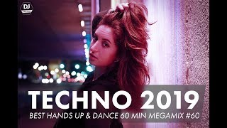 BEST TECHNO 2019 Hands Up Dance 90 MIN MEGAMIX 60