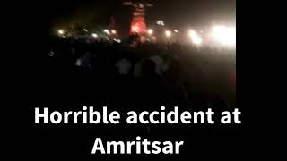 AMRITSAR DEADLY TRAIN ACCIDENT   WORST TRAIN ACCIDENT IN INDIAN HISTORY   ACCIDENT DURING DUSSEHRA