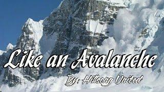 Hillsong UNITED - Like an Avalanche Lyrics