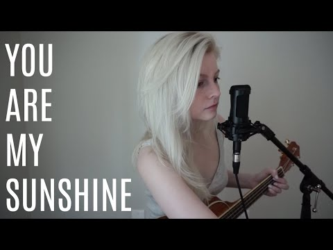 You Are My Sunshine - A Little Cover...