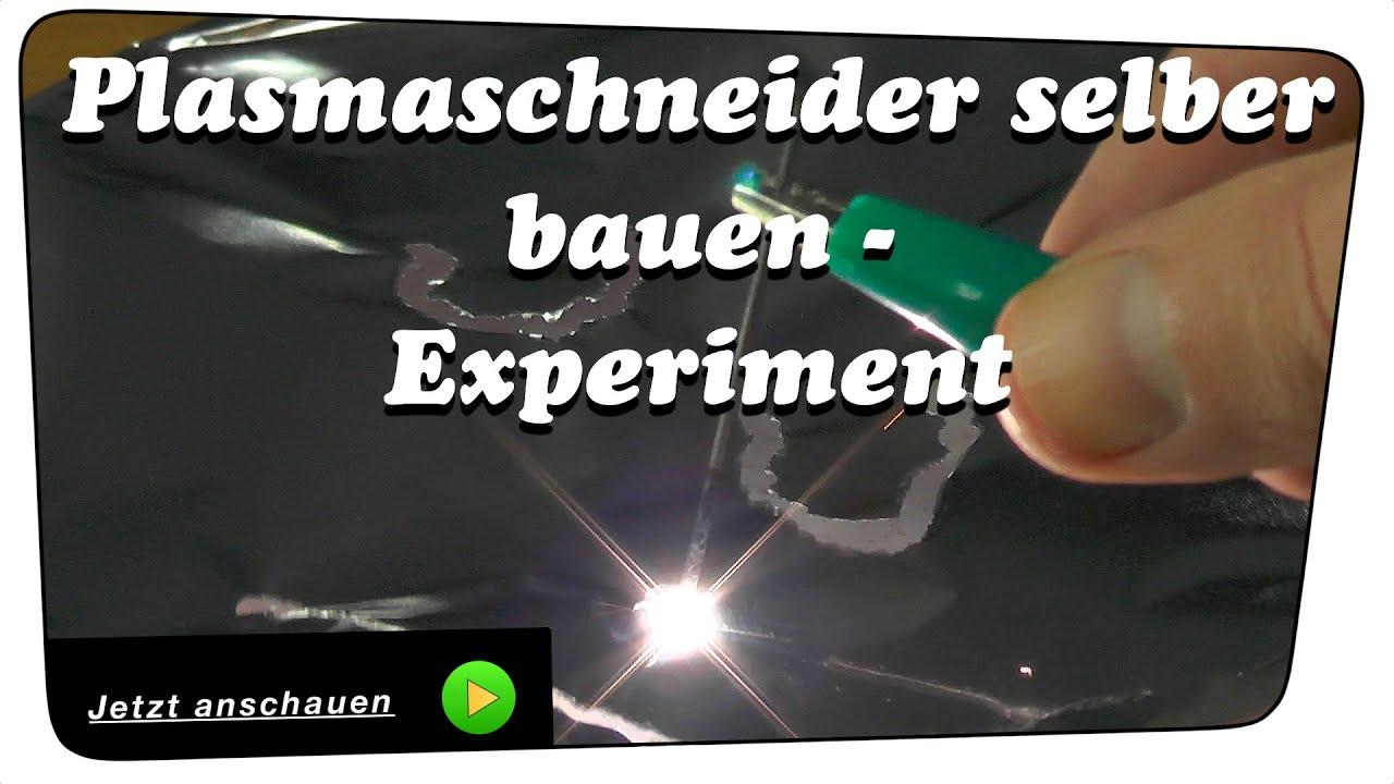 plasmaschneider selber bauen - experiment | howto - youtube, Hause und Garten