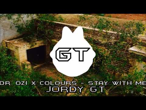 Dr  Ozi x Colours - Stay With Me | JordyGT |