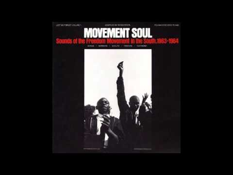 Lest We Forget #1: Movement Soul, Sounds of the Freedom Movement in the South, 1963-64