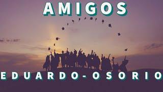 Amigos -cancion De  Despedida De Colegio/secundaria/graduacion