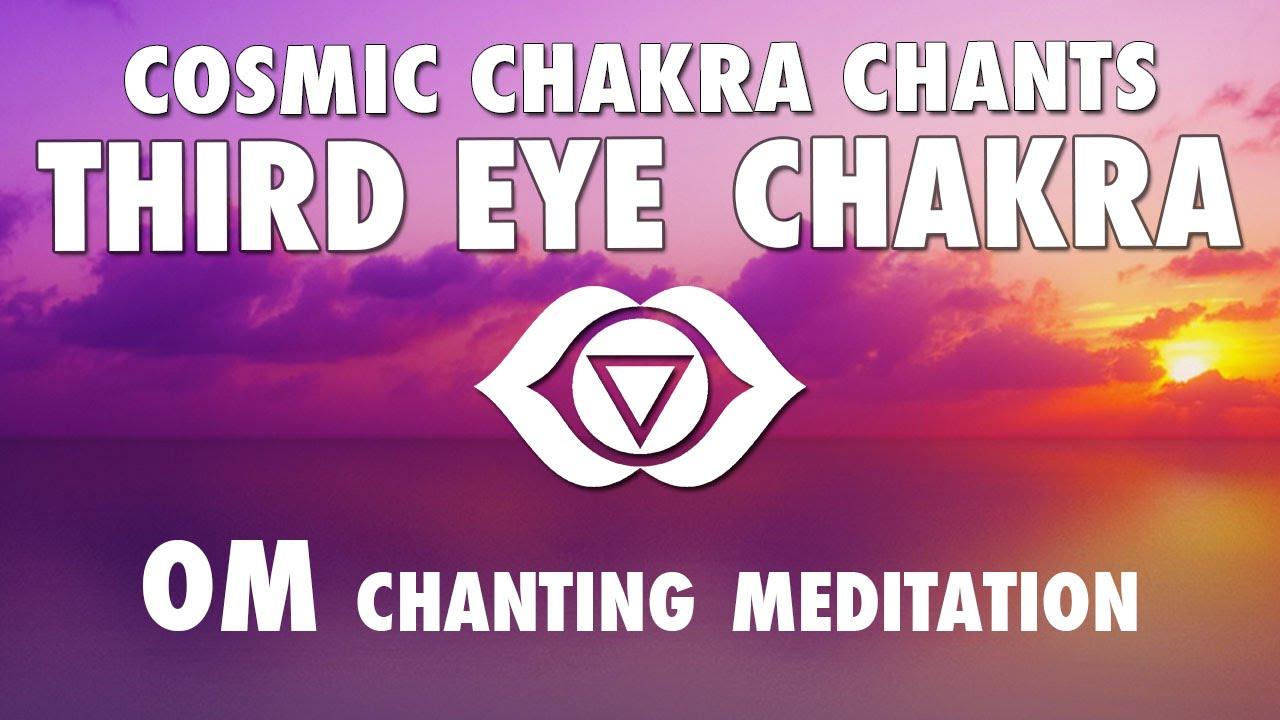 COSMIC CHAKRA CHANTS for THIRD EYE CHAKRA - OM Seed Mantra Chantings &  Interstellar Sounds