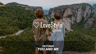 Ektonix You And Me Radio Mix LoveStyle Records