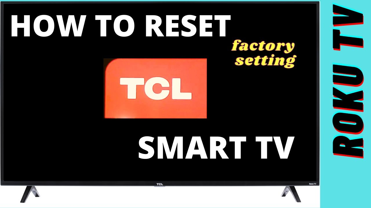 HOW TO RESET TCL ROKU TV TO FACTORY SETTING  HOW TO RESET TCL SMART TV
