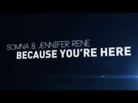 Somna & Jennifer Rene - Because You're Here (Official Lyric Video)