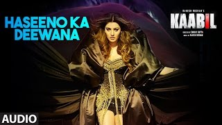 Download Hindi Video Songs - Haseeno Ka Deewana Audio Song | Kaabil | Hrithik Roshan, Urvashi Rautela | Raftaar & Payal Dev