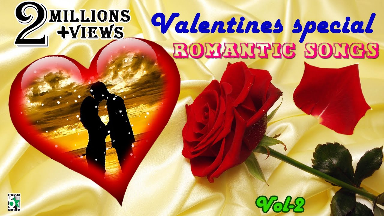 Valentines Day Special Love Songs Super Hit Romantic Songs Vol 2