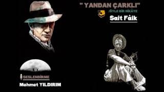 '' Yandan Çarklı'' / ÖYLE BİR HİKÂYE / - (Sait Fâik )