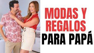 MODAS Y REGALOS PARA LOS PADRES | Desiree Lowry