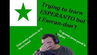 Trying to Learn Esperanto, but I Esperan-don't
