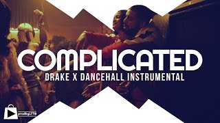 Drake x Rihanna type beat 2016 | Dancehall Riddim Instrumental - COMPLICATED