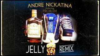 Andre Nickatina f. Problem - Jelly (Remix)