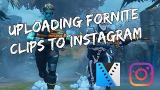 Uploading Fortnite Clips To Instagram (Using Sony Vegas Pro 14)