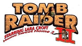 Tomb Raider: Home Sweet Home 2 (Niveles de autor)