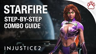 1 EASY STARFIRE COMBO! - Injustice 2: Step By Step Combo Guide