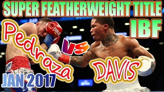 Jose Pedraza vs Gervonta Davis - Jan. 2017 - IBF World Super Featherweight Championship