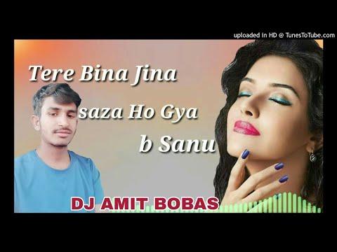 Tere_Bina_Jeena_Saza_Ho_Gaya_Punjabi_Song___Dj_Amit_Bobas