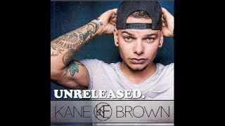 Kane Brown Never Found You