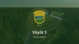 Virpiniemi Golf: Väylä 3, Oulu-lehti