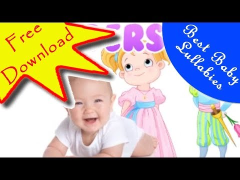 Lullaby Music FREE DOWNLOAD From Best Baby Lullabies To Put A Baby To Sleep mp3 mp4