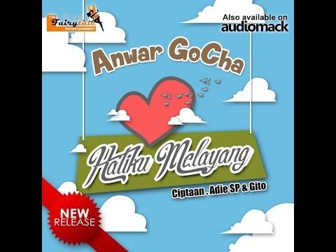 Anwar GoCha ~ Hatiku Melayang ( Single Dangdut Baru )