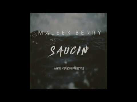 Maleek Berry - Saucin' (White Iverson Freestyle)