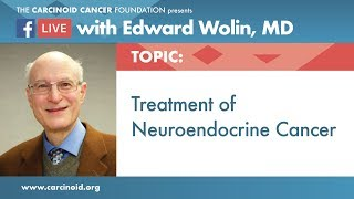 Treatment of Neuroendocrine Tumors with Edward Wolin, MD