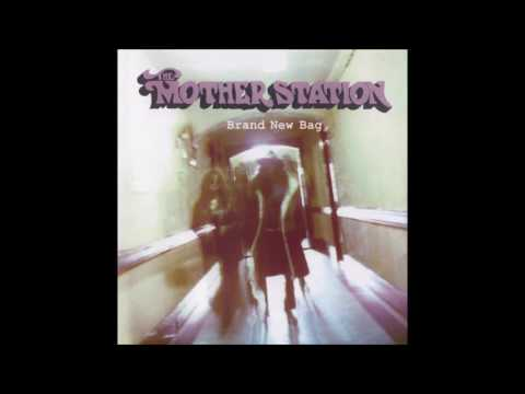 The Mother Station - Brand New Bag