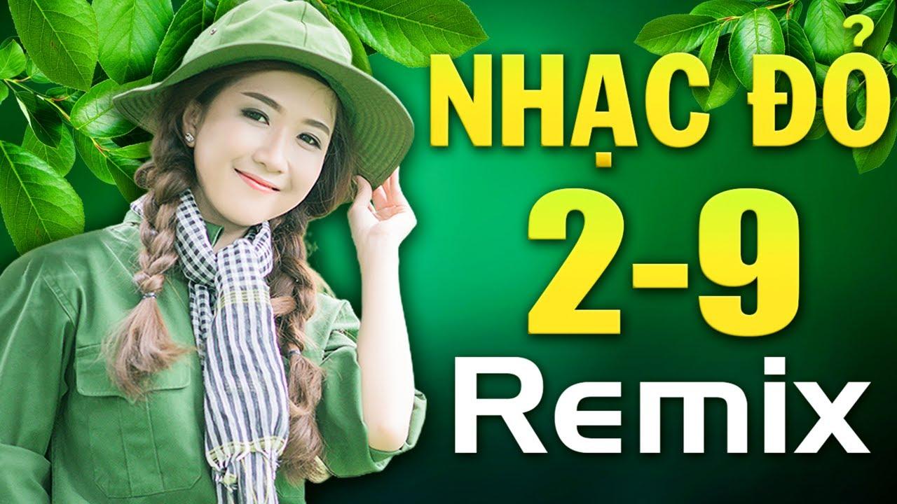 NHẠC ĐỎ REMIX, NHẠC CÁCH MẠNG DJ - Ngày Quốc Khánh 2/9 Phải Mở Thật To LK CÔ GÁI MỞ ĐƯỜNG Hào Hùng