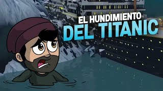 ASÍ OCURRIÓ EL HUNDIMIENTO DEL TITANIC