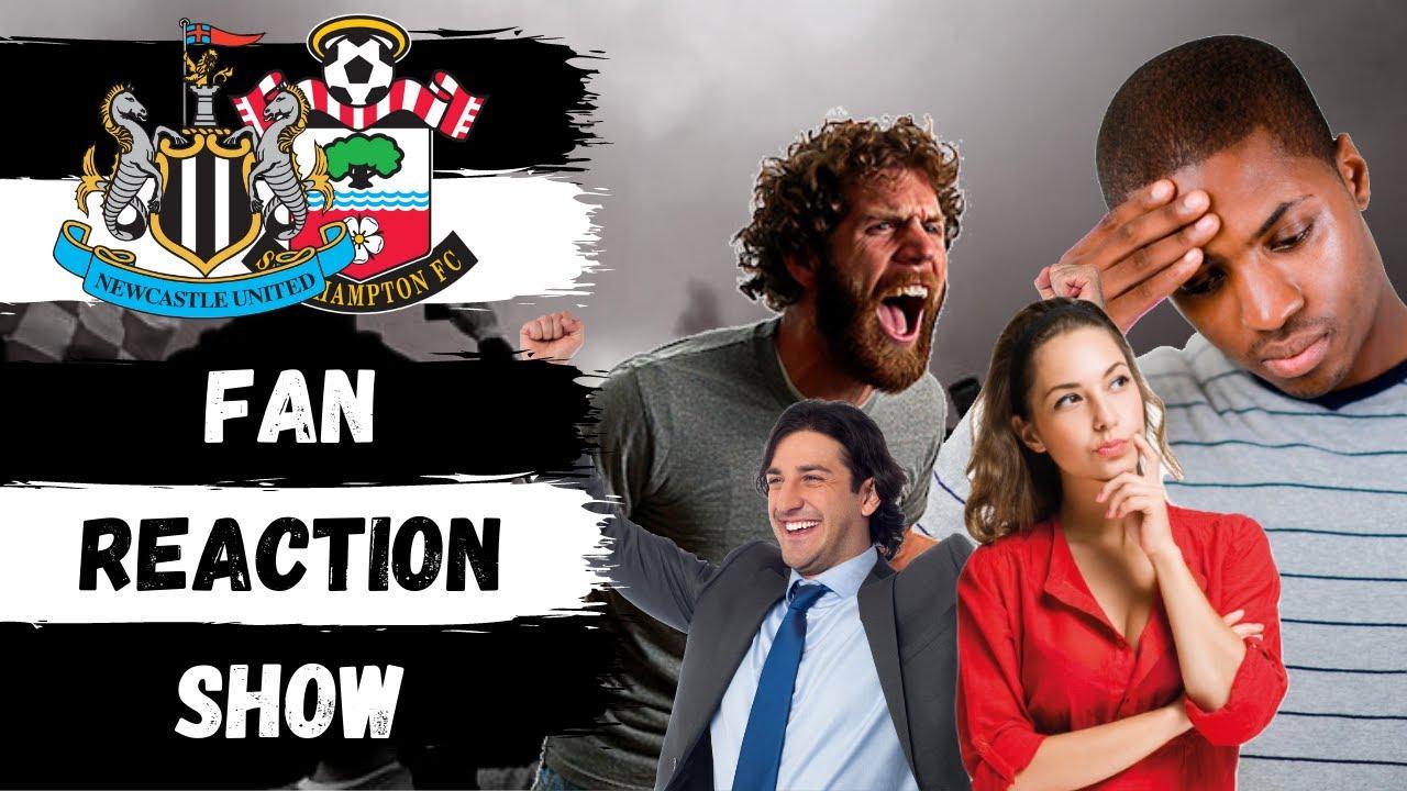 Fan Reaction Show   Newcastle United - Southampton